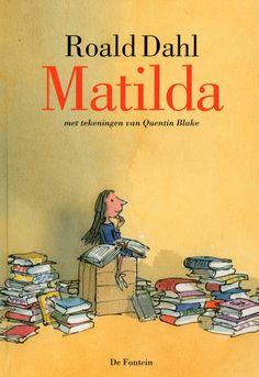 Matilda, ook al zo'n geweldig boek van Roald Dahl! I Love Books, Good Books, Books To Read, My Books, Matilda Roald Dahl, Quentin Blake, Beloved Book, Best Novels, Book Authors