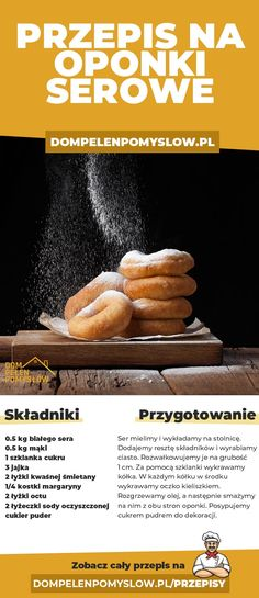 Przepis na oponki z serem - DomPelenPomyslow.pl Sweet Recipes, Snack Recipes, Dessert Recipes, Cooking Recipes, Good Food, Yummy Food, Healthy Dishes, Diy Food, My Favorite Food