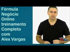 Fórmula Negócio Online Aprenda montar um Negócio Online (Alex Vargas)