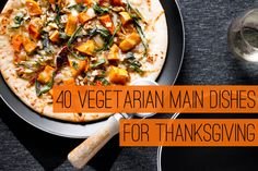 40 Vegetarian Main Dishes for Thanksgiving via Burkhardt Burkhardt Burkhardt // Oh My Veggies. Vegetarian Thanksgiving, Vegetarian Main Dishes, Vegetarian Entrees, Vegetarian Cooking, Vegan Dishes, Thanksgiving Recipes, Thanksgiving Table, Veggie Recipes, Cooking Recipes