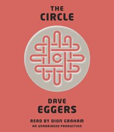 The Circle by Dave Eggers, Dion Graham