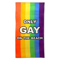 Only Gay On The Beach Towel is a rainbow towel which stands whether you are on the beach or by the pool, let the world know who the only gay is. Funny colourful beach towel for you or your gay best friend. Novelty Gifts For Men, Gay Best Friend, Little Britain, Rainbow Beach, Friends Laughing, Presents For Men, Rainbow Pride, Beach Towel