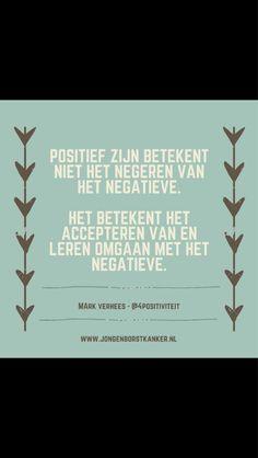 """Maarten vd Weijden op Twitter: """"Positief zijn betekent niet het negeren van het negatieve. Het betekent het leren omgaan met het negatieve. #kanker http://t.co/XYTIeoz2iH"""""""