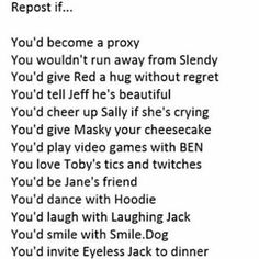 Repost if..., text, Slenderman, Red, Jeff the Killer, Sally, Masky, Ben Drowned, Ticci Toby, Jane the Killer, Hoodie, Laughing Jack, Smile.Dog, Eyeless Jack; Creepypasta