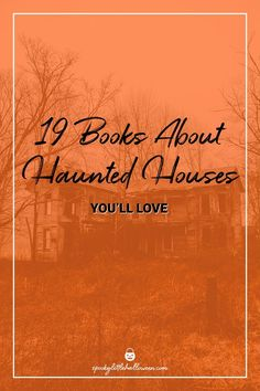19 Books About Haunted Houses Youll Love | spookylittlehalloween.com