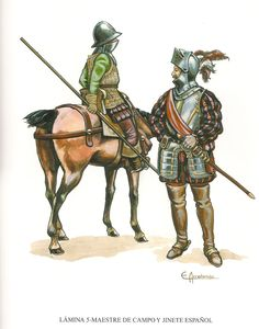 Spanish troops in Italy during Sixteenth century- spanish Jinete and the Maestre de Camp.