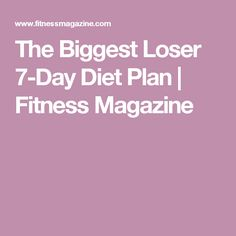 A dietitian from 'The Biggest Loser' came up with this diet plan for weight loss, and it's anything but tortuous. This meal plan will help you build healthy habits, try new recipes, and may even help you lose weight. Biggest Loser Diet Plan, Biggest Loser Recipes, Lose Fat, Lose Weight, Weight Loss, 7 Day Diet Plan, Diet Plans, Clean Diet, Liquid Diet