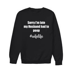 Funny T Shirt Sayings, T Shirts With Sayings, Funny Shirts, Awesome Shirts, Cute Tshirts, Cool Shirts, Graphic Tees, Graphic Sweatshirt, Funny Sweatshirts