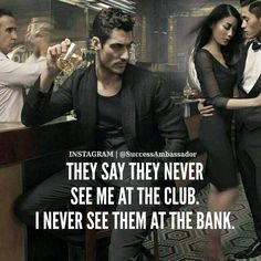 Never see them at the bank
