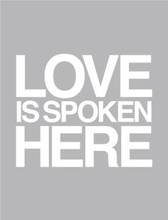 Love is spoken here.