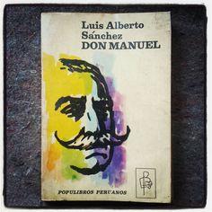 """L. A. Sánchez: """"Don Manuel afilaba, morosamente, el lápiz, ese lápiz de larga punta que solía esgrimir como florete, sobre el papel…"""" (s/a: 109)."""