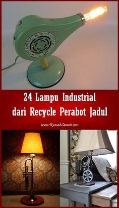 24 Lampu Industrial dari Recycle Perabot Jadul
