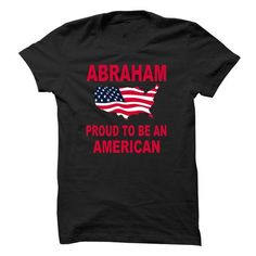 ABRAHAM PROUD TO BE AN AMERICAN T-SHIRTS, HOODIES, SWEATSHIRT (21.95$ ==► Shopping Now)
