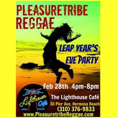 February 28, 2016 at 4pm to 8pm.  Join Pleasuretribe Reggae at The Lighthouse Cafe, Hermosa Beach