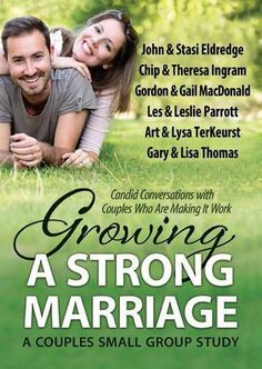 Growing a Strong Marriage (several good couples that I've watched video series from before)