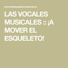 LAS VOCALES MUSICALES :: ¡A MOVER EL ESQUELETO!                                                                                                                                                                                 Más Teacher, Videos, Paper, Music Education, Music Classroom, Trumpet, Teaching Kids, Educational Activities, Musicals