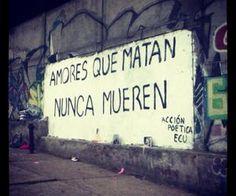 Amores que matan nunca mueren #Acción Poética Ecuador #calle