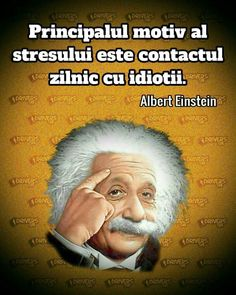 Marele Einstein ,contemporan,cu Esop,cu Hamlet,cu I.L.Caragiale, Cu noi, Motivational Quotes For Life, Funny Quotes, Life Quotes, Inspirational Quotes, Star Of The Week, Albert Einstein, True Words, Famous Quotes, Funny Texts