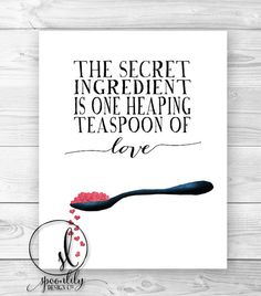 Kitchen art, Typography art, Kitchen art print, Teaspoon of love, Foodie print, Food Art, Kitchen home decor, Wall art, Choose 8x10 or 11x14...