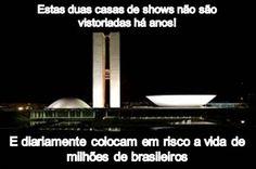 Brasil-Congresso Nacional-2013-Frase-Estas duas casas de shows não são vistoriadas...