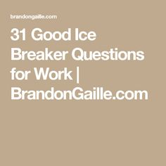 31 Good Ice Breaker Questions for Work | BrandonGaille.com
