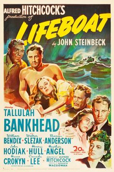 Lifeboat (20th Century Fox, 1944).One of Alfred Hitchcock's most innovative films takes w/ an all star cast