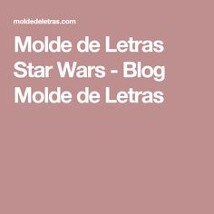 Molde de Letras Star Wars - Blog Molde de Letras
