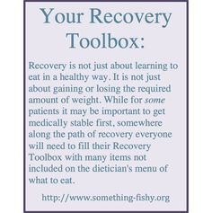 Eating Disorder Recovery Toolbox: somethingfishy.org  THIS IS THE NUMBER ONE PLACE ON THE WEB FOR EATING DISORDER RECOVERY SUPPORT, EDUCATION, AND AWARENESS.