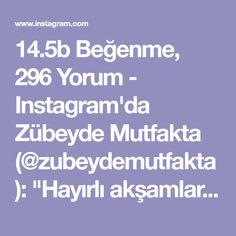 """14.5b Beğenme, 296 Yorum - Instagram'da Zübeyde Mutfakta (@zubeydemutfakta): """"Hayırlı akşamlar canlar. Ramazan gelmeden size yemek fikirleri paylaşmaya devam ediyorum😊 Daha…"""""""