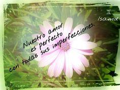 Nuestroamor es perfecto con todas sus imperfecciones.