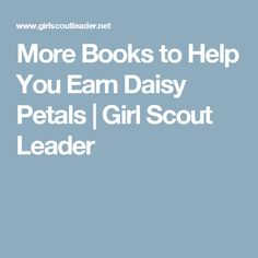 c08c435b8f0e75 More Books to Help You Earn Daisy Petals