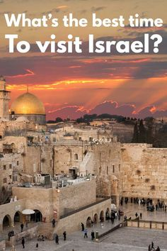 What's the Best Time to Visit Israel? What's the Best Time to Visit Israel? Travel Guides, Travel Tips, Travel Advice, Asia Travel, Israel Travel, Israel Trip, Places To Travel, Travel Destinations, Visit Israel