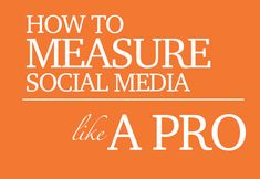 Top Ways to Measure Social Media Like a Pro