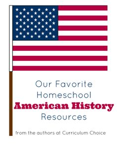 Our Favorite Homeschool American History Resources from the authors at Curriculum Choice History Activities, History Education, Teaching History, Us History, Kid Activities, Social Studies Notebook, Teaching Social Studies, Teaching Kids, Homeschool Curriculum Reviews