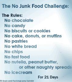 no junk food challenge    Challenge accepted.