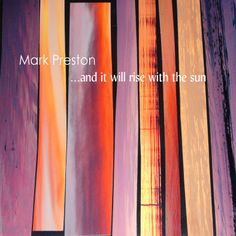 Mark Preston - And it will rise with the sun
