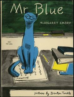 Loved this book! --Cats in Art and Illustration: Mr Blue Vintage Kids Book by Margaret Embry Vintage Children's Books, Vintage Cat, Vintage Kids, Maurice Careme, Edition Jeunesse, Children's Book Illustration, Cat Illustrations, Children's Picture Books, You Draw