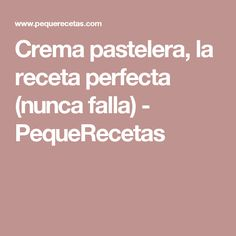 Crema pastelera, la receta perfecta (nunca falla) - PequeRecetas