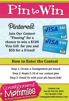 "Consignment Mommies Pin to Win Pinterest Contest  ------------ STEP 1: Create your own consignment pinboard -------- STEP 2: Repin 5-10 of our contest approved pins (on our content pinboard) ----------STEP 3: Email us your ""pinboard"" link at mailto:pinterest@... ... for complete details, visit our site!"
