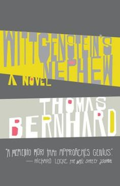 Wittgenstein's Nephew by Thomas Bernhard, Click to Start Reading eBook, It is 1967. In separate wings of a Viennese hospital, two men lie bedridden. The narrator, named Thom