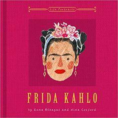 Frida Kahlo: Zena Alkayat: 9780711237162: Amazon.com: Books