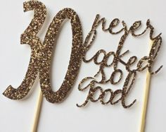 Gold- 30th birthday Cake Topper- 30 never looked so good