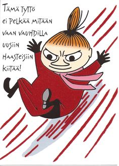 This girl isn't afraid of anything, only gliding to new challenges with speed! Finnish Language, Cartoon Photo, Tove Jansson, Little My, Happy Baby, Good Thoughts, Kids Cards, Game Character, Printable Art