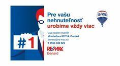Pre Vašu nehnuteľnosť urobíme vždy viac. Vaši realitní makléri kancelárie RE/MAX Benard. Viac o nás na www.re-max.sk/benard