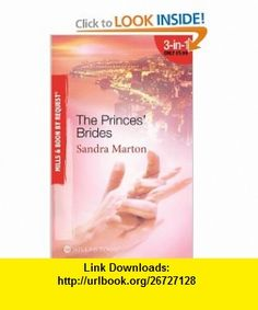 Princes Brides (By Request) (9780263881066) Sandra Marton , ISBN-10: 0263881067  , ISBN-13: 978-0263881066 ,  , tutorials , pdf , ebook , torrent , downloads , rapidshare , filesonic , hotfile , megaupload , fileserve