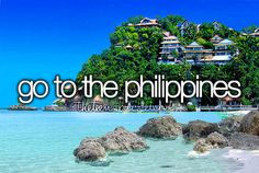 Go to the Philippines. (2014 ♥)
