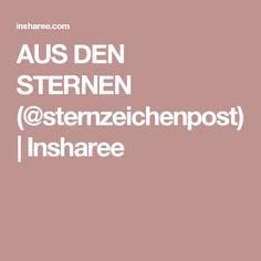 AUS DEN STERNEN (@sternzeichenpost) | Insharee