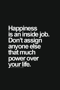 Quotes about Happiness : Only YOU have the power to choose your emotions.
