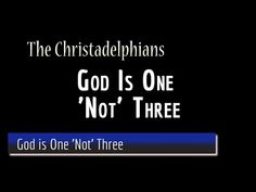 Biblical Doctrines 'REJECTED' By The CHRISTADELPHIAN Community – Pt 2 – Bible Truth and Prophecy
