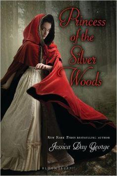 Princess of the Silver Woods - Jessica Day George: Um reconto de Chapeuzinho Vermelho com uma pintada de Robing Hood. A retelling of Red Riding Hood and Robin Hood. #fairytales